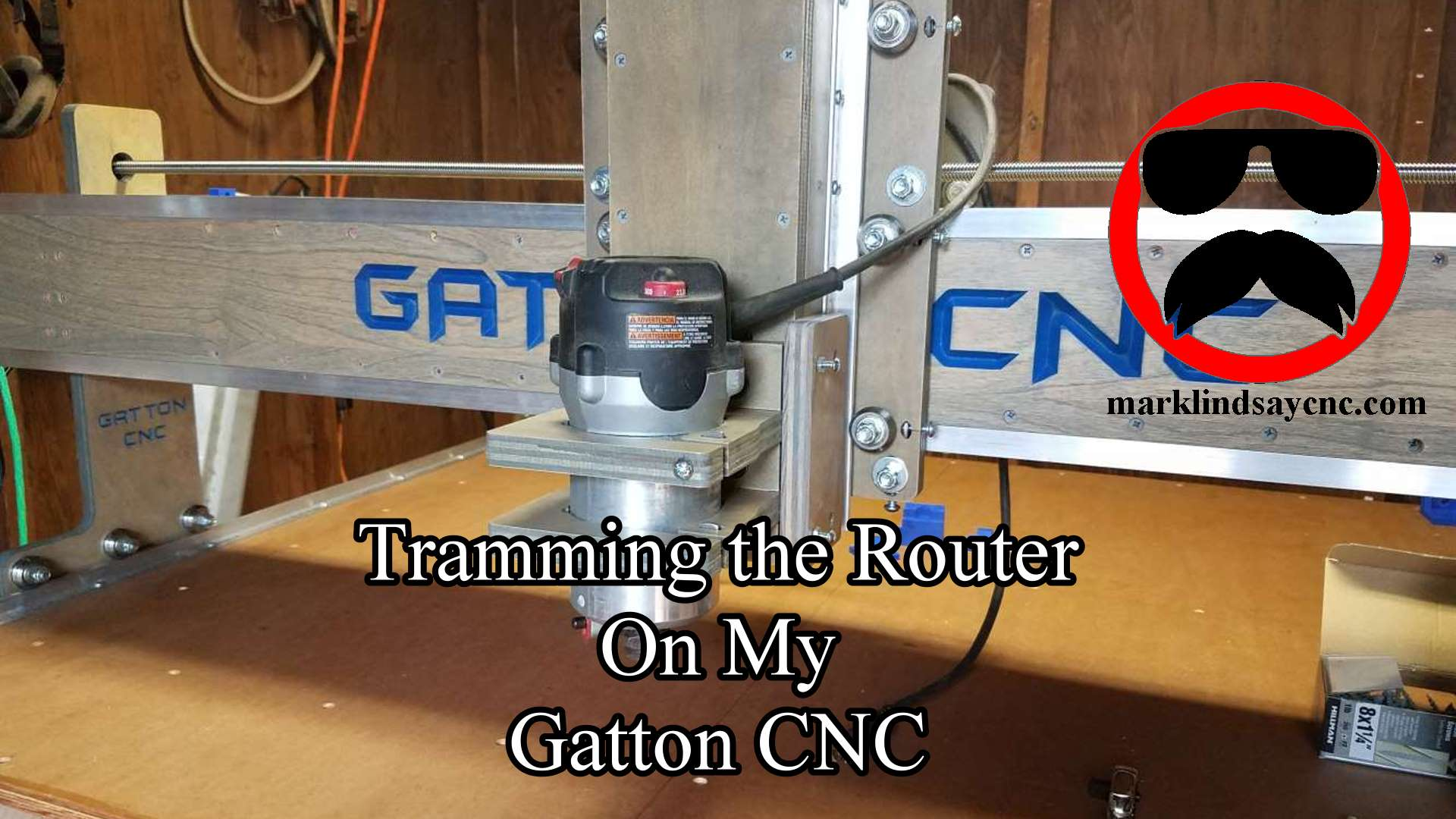 Tramming the Router on my Gatton CNC
