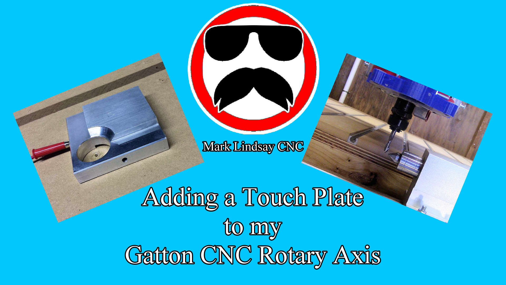 Adding a Touch Plate and Modifying the Tailstock Mount for the Rotary Axis on My Gatton CNC