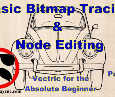 Vectric Software for the Absolute Beginner – Part 14