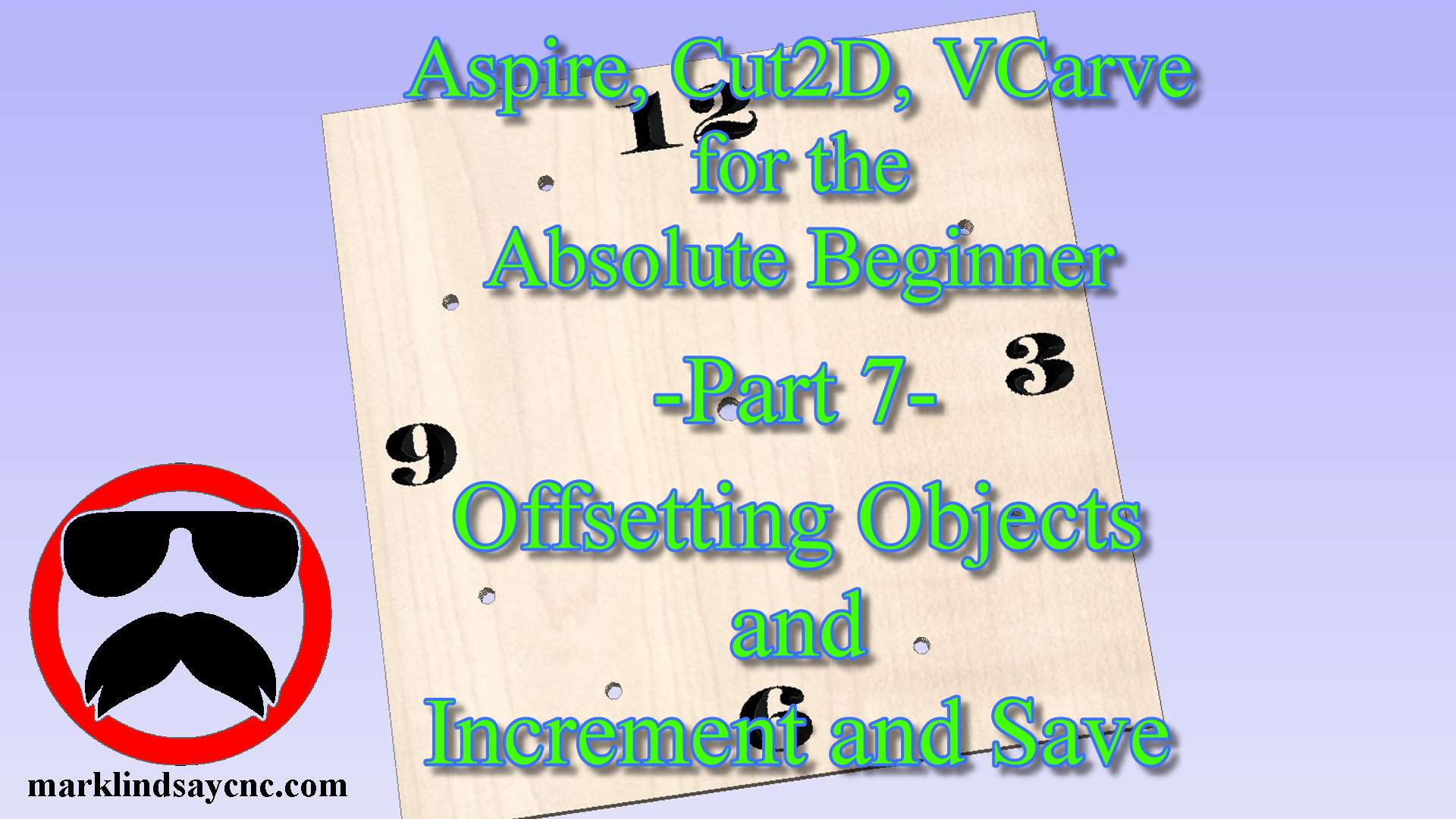 Vectric Software for the Absolute Beginner Part – 7